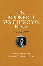 Booker T. Washington Papers Volume 6