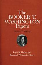 Booker T. Washington Papers Volume 7