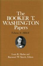 Booker T. Washington Papers Volume 8