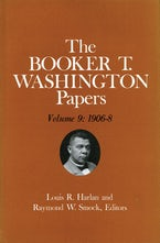 Booker T. Washington Papers Volume 9