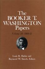Booker T. Washington Papers Volume 10