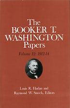 Booker T. Washington Papers Volume 12