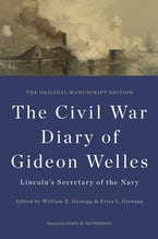The Civil War Diary of Gideon Welles, Lincoln's Secretary of the Navy