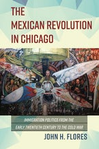 The Mexican Revolution in Chicago