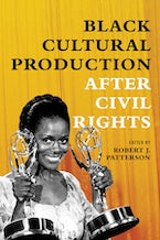 Black Cultural Production after Civil Rights