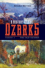 A History of the Ozarks, Volume 1