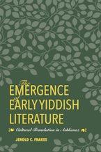 The Emergence of Early Yiddish Literature
