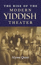 The Rise of the Modern Yiddish Theater