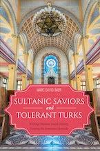 Sultanic Saviors and Tolerant Turks