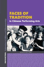 Faces of Tradition in Chinese Performing Arts
