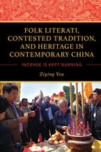 Folk Literati, Contested Tradition, and Heritage in Contemporary China