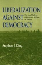 Liberalization against Democracy