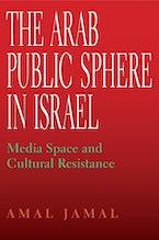 The Arab Public Sphere in Israel