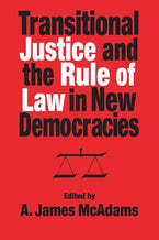 Transitional Justice and the Rule of Law in New Democracies