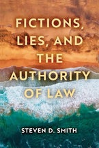 Fictions, Lies, and the Authority of Law