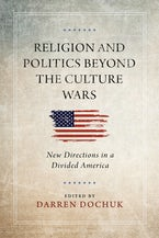 Religion and Politics Beyond the Culture Wars