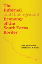 The Informal and Underground Economy of the South Texas Border