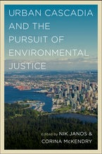 Urban Cascadia and the Pursuit of Environmental Justice