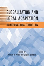 Globalization and Local Adaptation in International Trade Law