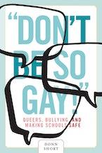 """""""Don't Be So Gay!"""""""