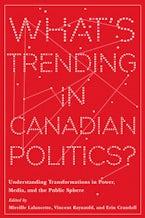 What's Trending in Canadian Politics?