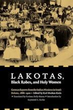 Lakotas, Black Robes, and Holy Women