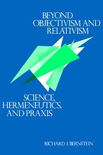Beyond Objectivism and Relativism