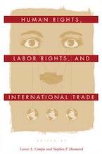 Human Rights, Labor Rights, and International Trade