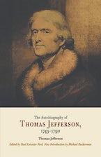 The Autobiography of Thomas Jefferson, 1743-1790