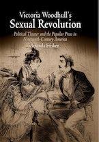 Victoria Woodhull's Sexual Revolution