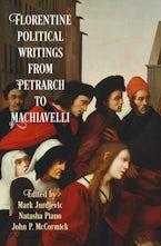 Florentine Political Writingsfrom Petrarch to Machiavelli