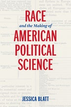 Race and the Making of American Political Science
