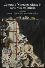 Cultures of Correspondence in Early Modern Britain