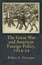 The Great War and American Foreign Policy, 1914-24