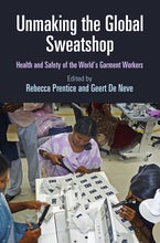 Unmaking the Global Sweatshop