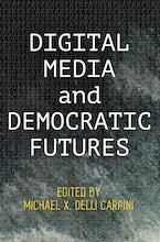 Digital Media and Democratic Futures