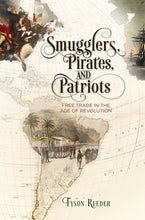 Smugglers, Pirates, and Patriots