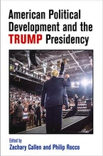 American Political Development and the Trump Presidency