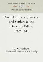 Dutch Explorers, Traders, and Settlers in the Delaware Valley, 1609-1644