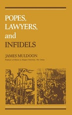 Popes, Lawyers, and Infidels