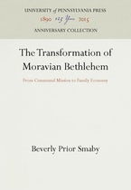 The Transformation of Moravian Bethlehem
