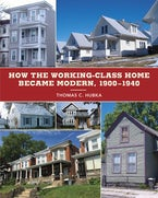 How the Working-Class Home Became Modern, 1900–1940