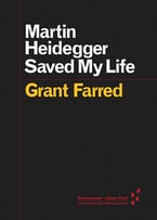 Martin Heidegger Saved My Life