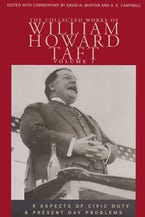 The Collected Works of William Howard Taft, Volume I