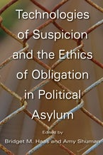 Technologies of Suspicion and the Ethics of Obligation in Political Asylum