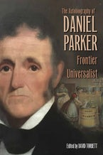 The Autobiography of Daniel Parker, Frontier Universalist