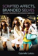 Scripted Affects, Branded Selves