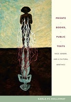 Private Bodies, Public Texts