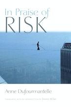 In Praise of Risk