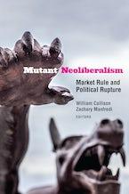 Mutant Neoliberalism